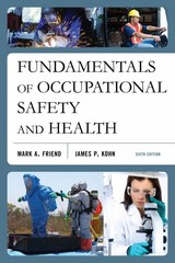 Fundamentals of Occupational Safety and Health 6th Edition 9781598887235 1598887238