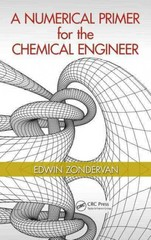 A Numerical Primer for the Chemical Engineer 1st Edition 9781482229448 1482229447