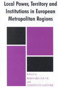 Local Power, Territory and Institutions in European Metropolitan Regions 0 9781135283780 1135283788