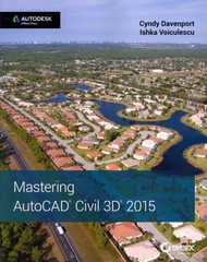 Mastering AutoCAD Civil 3D 2015 1st Edition 9781118862094 1118862090