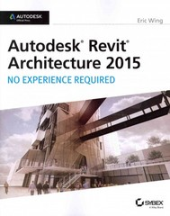 Autodesk Revit Architecture 2015 1st Edition 9781118862155 1118862155