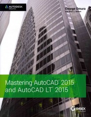 Mastering AutoCAD 2015 and AutoCAD LT 2015 1st Edition 9781118862087 1118862082