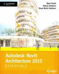 Autodesk Revit Architecture 2015 Essentials 1st Edition 9781118870952 1118870956