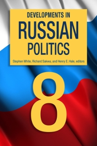 Developments in Russian Politics 8 8th Edition 9780822358121 0822358123