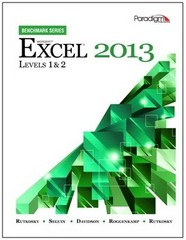 Microsoft Excel 2013 Levels 1 and 2 with data files CD (Benchmark Series) 1st Edition 9780763853891 0763853895