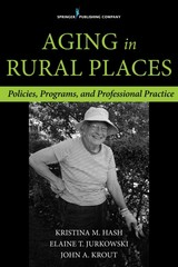 Aging in Rural Places 1st Edition 9780826198099 0826198090