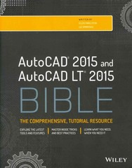AutoCAD 2015 and AutoCAD LT 2015 Bible 1st Edition 9781118880364 1118880366