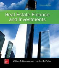 Real Estate Finance & Investments 15th Edition 9780077650858 0077650859