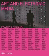 Art and Electronic Media 1st Edition 9780714868585 0714868582