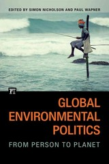 Global Environmental Politics 1st Edition 9781612056494 1612056490