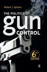 The Politics of Gun Control 6th Edition 9781612057217 1612057217