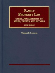 Family Property Law, Cases and Materials on Wills, Trusts, and Estates 6th Edition 9781609303952 1609303954