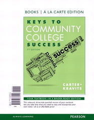 Keys to Community College Success, Student Value Edition 7th Edition 9780133876444 0133876446