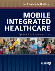 Mobile Integrated Healthcare: Approach to Implementation 1st Edition 9781449690175 1449690173