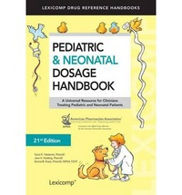 Pediatric & Neonatal Dosage Handbook 21th Edition 9781591953364 1591953367
