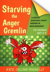 Starving the Anger Gremlin for Children Aged 5-9 1st Edition 9781849054935 1849054932