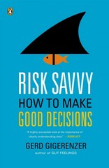 Risk Savvy 1st Edition 9780143127109 0143127101