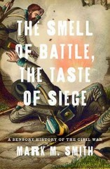 The Smell of Battle, the Taste of Siege 1st Edition 9780199759989 0199759987
