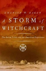 A Storm of Witchcraft: The Salem Trials and the American Experience 1st Edition 9780199890354 0199890358