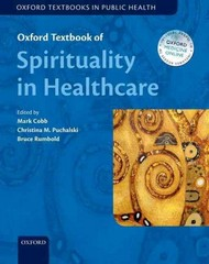 Oxford Textbook of Spirituality in Healthcare 1st Edition 9780198717386 0198717385