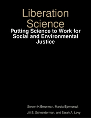 Liberation Science: Putting Science to Work for Social and Environmental Justice 0 9781300424550 1300424559
