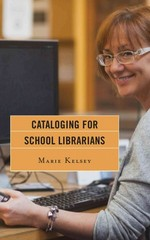Cataloging for School Librarians 1st Edition 9781442232471 1442232471