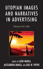 Utopian Images and Narratives in Advertising 1st Edition 9780739198322 0739198327