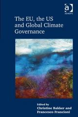 The EU, the US and Global Climate Governance 1st Edition 9781317033400 131703340X