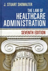 The Law of Healthcare Administration 7th Edition 9781567936445 156793644X