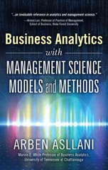 Business Analytics with Management Science Models and Methods 1st Edition 9780133760354 0133760359