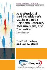 A Professional and Practitioner's Guide to Public Relations Research, Measurement, and Evaluation 2nd Edition 9781606499849 160649984X