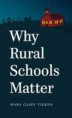 Why Rural Schools Matter 1st Edition 9781469618487 1469618486
