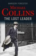 Michael Collins: The Lost Leader 1st Edition 9780717157617 071715761X
