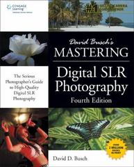 David Busch's Mastering Digital SLR Photography 4th Edition 9781305278400 1305278402
