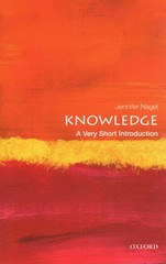 Knowledge: A Very Short Introduction 1st Edition 9780199661268 019966126X