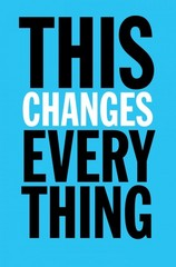 This Changes Everything 1st Edition 9781451697384 1451697384