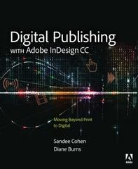 Digital Publishing with Adobe InDesign CC 1st Edition 9780133930160 0133930165