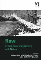 Raw: Architectural Engagements with Nature 1st Edition 9781317071389 1317071387