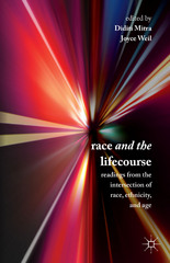 Race and the Lifecourse 1st Edition 9781137463111 1137463112