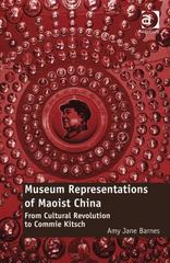 Museum Representations of Maoist China 1st Edition 9781317093015 1317093011