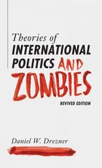 Theories of International Politics and Zombies 1st Edition 9780691163703 0691163707