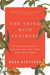 The Thing with Feathers 1st Edition 9781594633416 159463341X