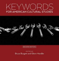 Keywords for American Cultural Studies 2nd Edition 9780814708019 0814708013