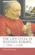 The life-cycle in Western Europe, c.1300-c.1500 1st Edition 9780719059162 071905916X