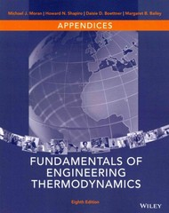 Appendices to accompany Fundamentals of Engineering Thermodynamics 8th Edition 9781118957219 1118957210