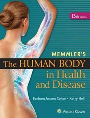 Memmler's The Human Body in Health and Disease 13th Edition 9781451192803 1451192800