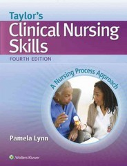Taylor's Clinical Nursing Skills 4th Edition 9781451192711 1451192711
