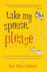 Take My Spouse, Please 1st Edition 9781611801477 1611801478