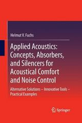 Applied Acoustics: Concepts, Absorbers, and Silencers for Acoustical Comfort and Noise Control 1st Edition 9783642433948 3642433944