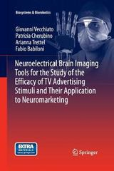 Neuroelectrical Brain Imaging Tools for the Study of the Efficacy of TV Advertising Stimuli and Their Application to Neuromarketing 1st Edition 9783642436765 3642436765